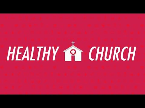 Healthy Church pt. 1