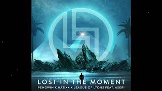 Pengwin X Natixx - Lost in the Moment (Feat. Aseri)