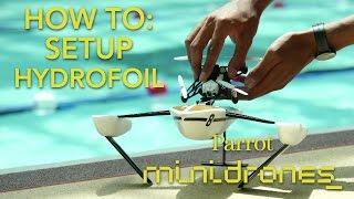 Parrot Minidrones - Hydrofoil - Tutorial #1 : Setup