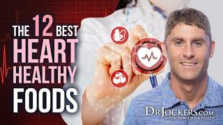 The 12 Best Heart Healthy Foods