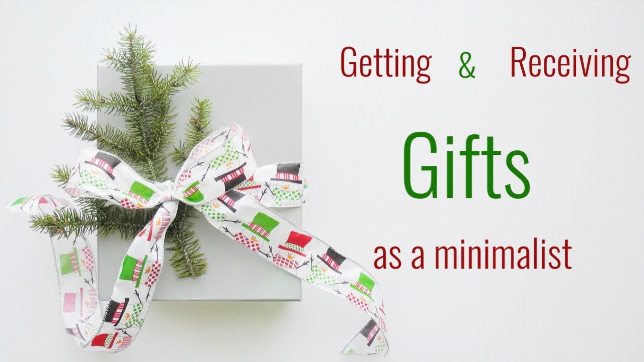 MINIMALISM: GIFT GIVING & GIFT RECEIVING | CHEAP, SIMPLE |