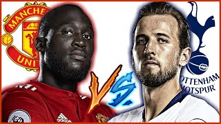 Romelu Lukaku vs Harry Kane - Manchester United vs Tottenham Hotspur FC - 2018