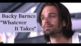 "Bucky Barnes ""Whatever It Takes"""