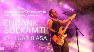 Biznet Festival Bali 2016 : Endank Soekamti - Luar Biasa