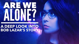 Are We Alone? A Deep Look Into Bob Lazar's Story