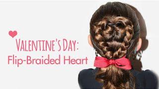 Flip-Braided Heart | Valentine's Day | Cute Girls Hairstyles