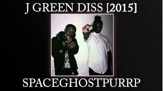 SpaceGhostPurrp - GREEN ASS NIGGA ( J GREEN DISS )