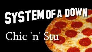 System of a Down - Chic 'n' Stu [Lyrics]