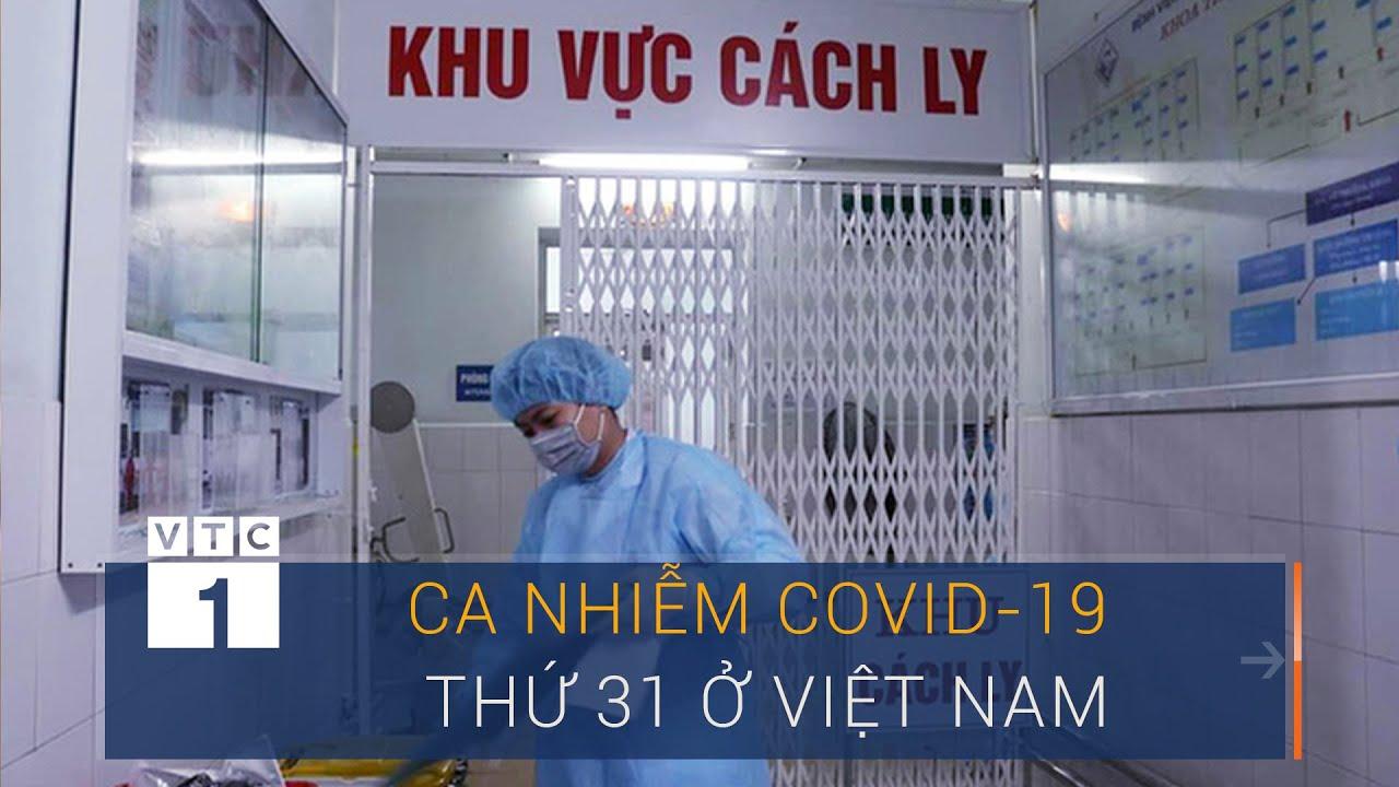 Ghi nhận ca nhiễm Covid-19 thứ 31 ở Việt Nam | VTC1
