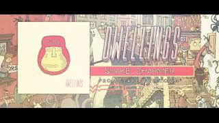 DWELLINGS - Snake Charmer (Official Stream)