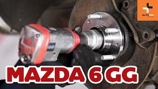 Replacing Wheel bearing kit on MAZDA 6: workshop manual
