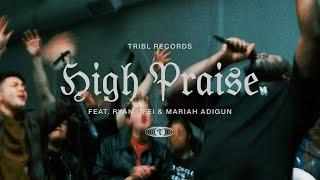 High Praise (feat. Ryan Ofei \u0026 Mariah Adigun)