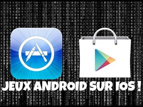 Installer Des Jeux Android Sur Ios
