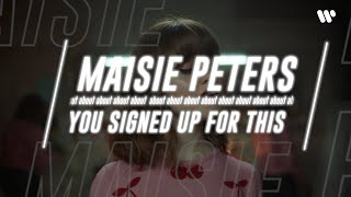 """MAISIE PETERS  about """"YOU SIGNED UP FOR THIS"""""""