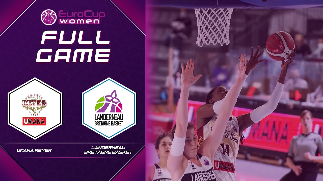 Reyer Venezia v Landerneau Bretagne Basket   Full Game - EuroCup Women 2020