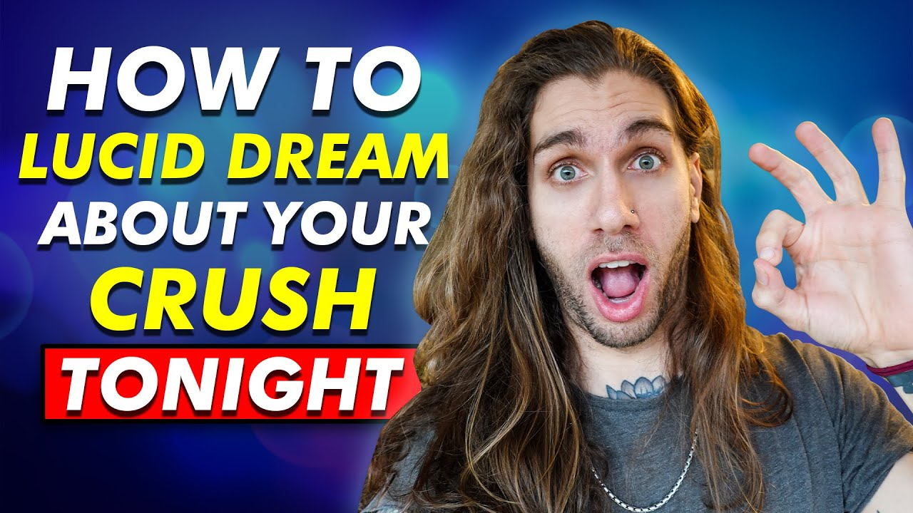 How To Lucid Dream About Your Crush Tonight (Wet Lucid Dream Tutorial)