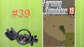 Farming Simulator 15 big serie #39 Glenvar Map Com Logitech Driving Force