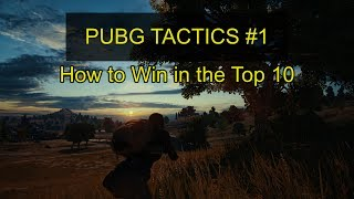 PUBG Tactics #1: How to Win in the Top 10; Tips from a Rank 1 Solos Player