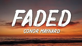 Conor Maynard - Faded (Lyrics)