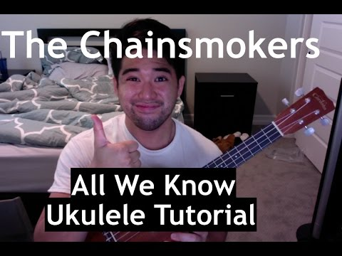 The Chainsmokers - All We Know Ukulele Tutorial How To Play