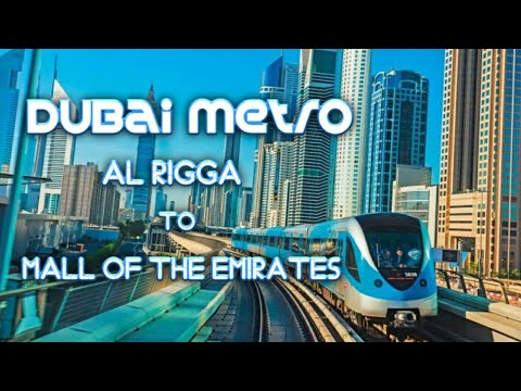 First Dubai Metro Train Ride | Al Rigga to Mall of the Emirates Station