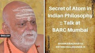 भारतीय दर्शनों में परमाणु का रहस्य BARC, Mumbai, Dec 2017