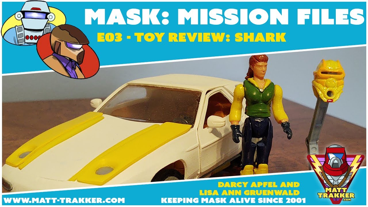 MASK Mission Files: E03 - Toy Review: Shark