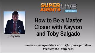 How to Be a Master Closer with Kayvon and Toby Salgado