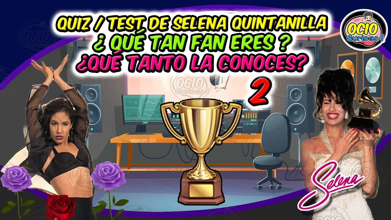 QUIZ PARA FANS DE SELENA QUINTANILLA / TEST DE SELENA QUINTANILLA PARTE 2 - OCIO CURIOSO