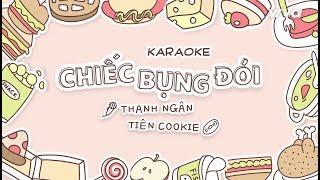 [KARAOKE] CHIẾC BỤNG ĐÓI - Tiên Cookie ft. Thanh Ngân (Beat Chuẩn)