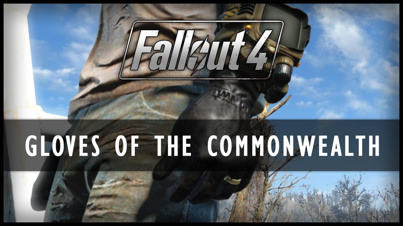Fallout 4 Mods - Gloves of the Commonwealth