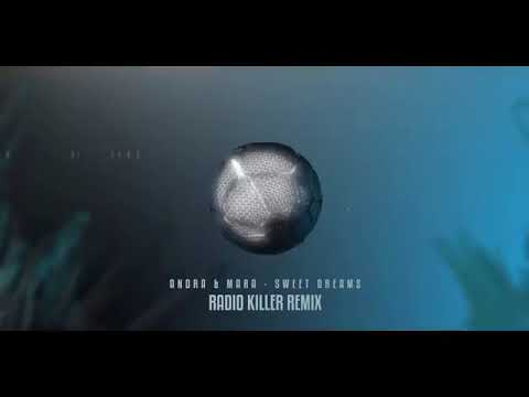 26   Andra & Mara   Sweet Dreams Radio Killer Remix