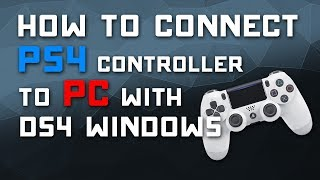How to Connect PS4 Controller to PC with DS4 Windows Driver - Tutorial