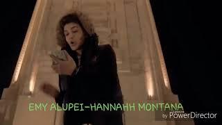 EMY ALUPEI --HANNAH MONTANA
