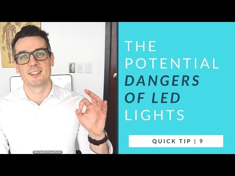 The Potential Dangers of LED Lights | quick tip 9