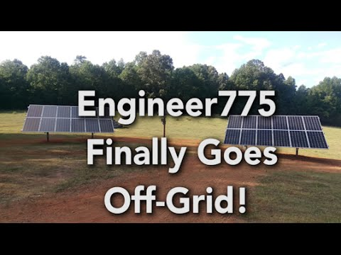 Engineer775 Finally Off-Grid