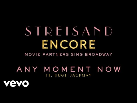 Barbra Streisand with Hugh Jackman - Any Moment Now (Audio)