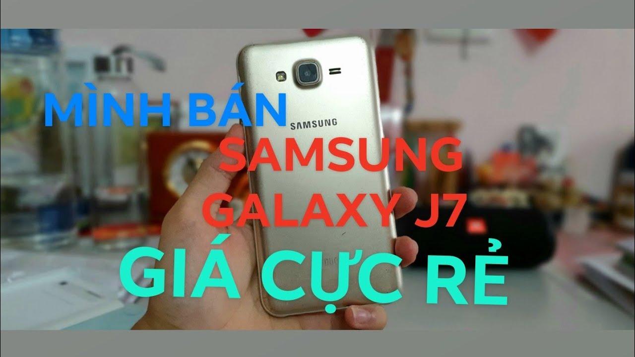 Mình bán Samsung galaxy j7 ( hai sim chính hãng ) GIÁ CỰC RẺ