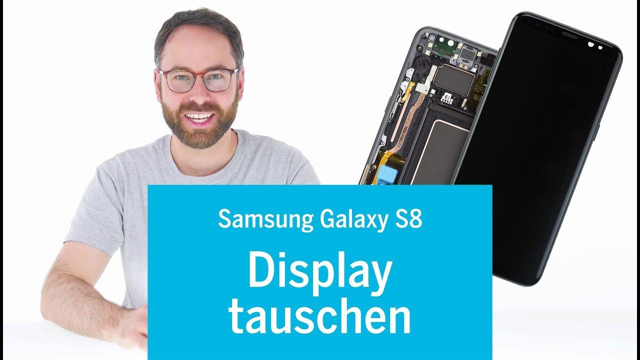 Samsung Galaxy S8 Display Wechseln Mit Rahmen Youtube