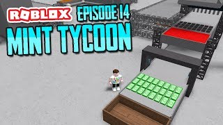 MAKING MY OWN ROBUX - ROBLOX MINT TYCOON ADVANCE MODE #14