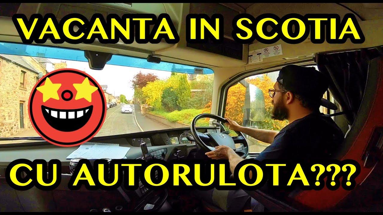 #truckereala325 - VACANTA IN SCOTIA CU AUTORULOTA???