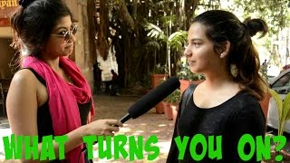 What TURNS ON Indian Girls? Must Watch For Guys