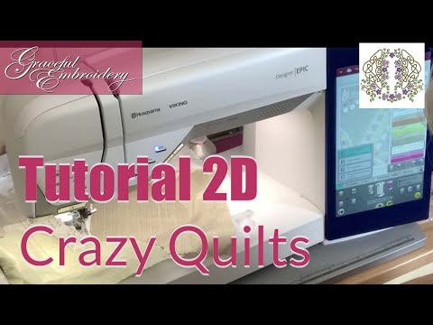 Machine Embroidery Tutorial 2D Crazy Quilt block