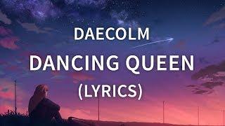 Скачать Daecolm Dancing Queen Lyrics Lyric Video