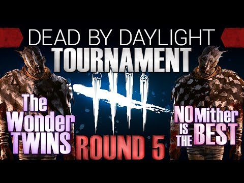 Dead by Daylight Tournament Round 5 -  The Wonder Twins vs Nomitheristhebest