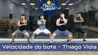 Baixar Velocidade do bota - Thiago Viola - Coreografia - Meu Swingão.