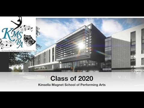 Kinsella Magnet School of Performing Arts Class of 2020 Virtual Graduation