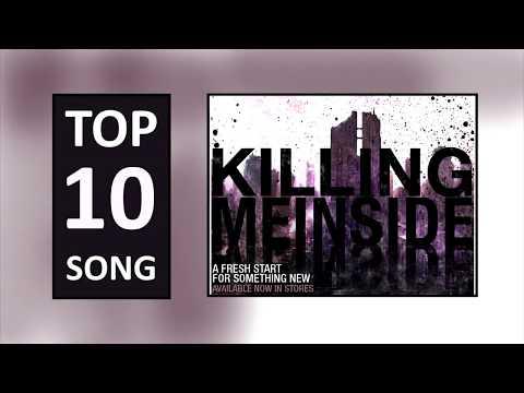 Top 10 Killing Me Inside Song