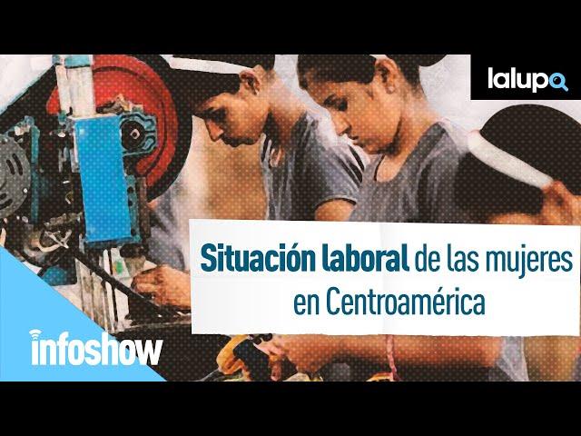 Situación laboral de las mujeres en Centroamérica