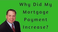 Why Did My Mortgage Payment Increase When My Home Loan Interest is Fixed